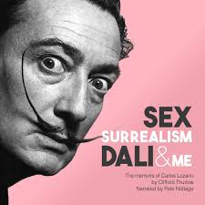 Audible cover for Sex, Surrealism, Dali and Me