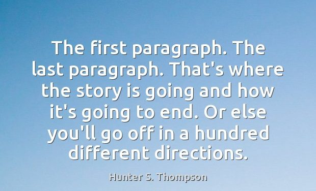 quotation one writing first paragraphs by Hunter J Thompson